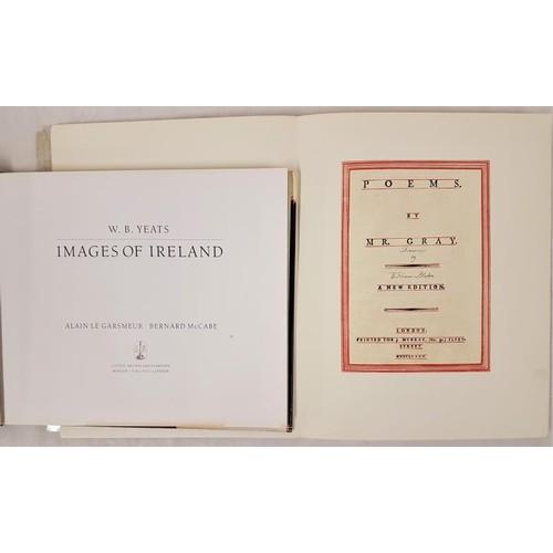 21 - W.B.Yeats <em>Images of Ireland</em> 1991. Quarto. Illus.; and <em>Poems by Mr. Gray</em> with dra...