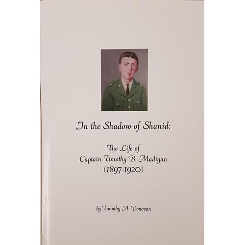 40 - <em>In the Shadow of Shanid. Life of Captain Timothy Madigan</em> by Timothy Donovan. 2009. Limited ...