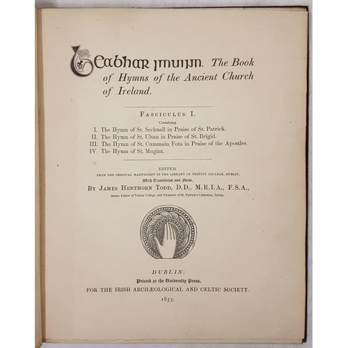 45 - James Henthorn Todd <em>The Book of Hymns of the Ancient Church of Ireland,</em> Dublin 1855...