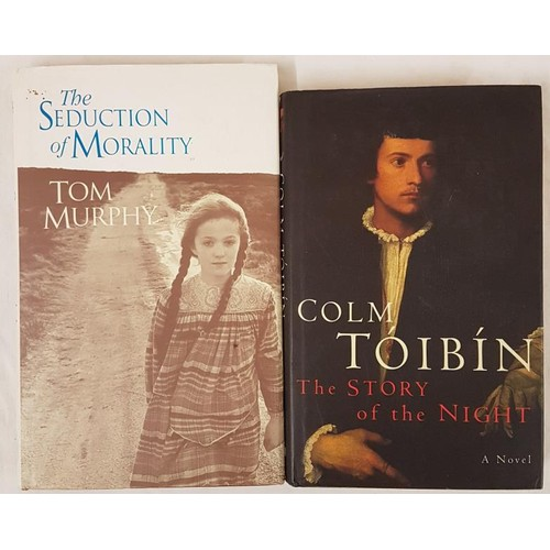 48 - Tom Murphy<em>The Seducation of Morality,</em>1994; and Col Toibin <em>The Story of the Night.</...