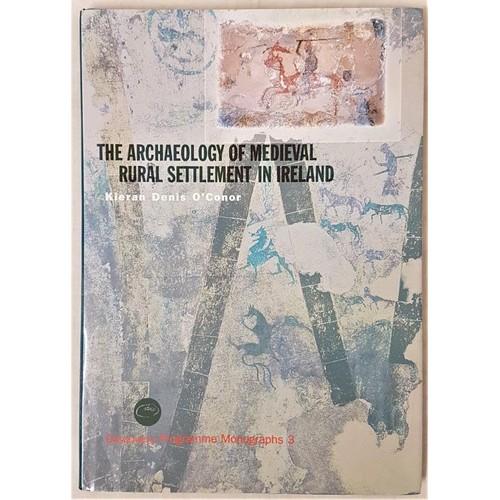 4 - O'Conner, Kieran. (Signed). <em>The Archaeology of Medieval Rural Settlement in Ireland</em> Royal I...