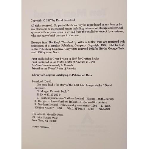 17 - Beresford, David. <em>Ten Men Dead: The Story of the 1981 Irish Hunger Strike</em> - Introduction by...