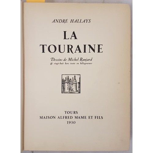 36 - Hallays, Andre.<em> The Touraine,</em> Dessins de Michel Ranjard. Tours: Maison Alfred Mame et Fils,...