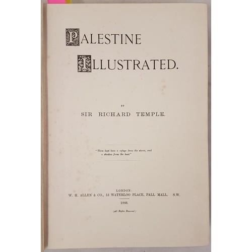 45 - Temple, Sir Richard [1826-1902]. <em>Palestine</em> Illustrated. London: W.H. Allen & Co., 1888....