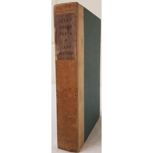 46 - Lady Gregory.<em> Seven Short Plays.</em> 1911. Castle Hackett provenance & signed by Paley...