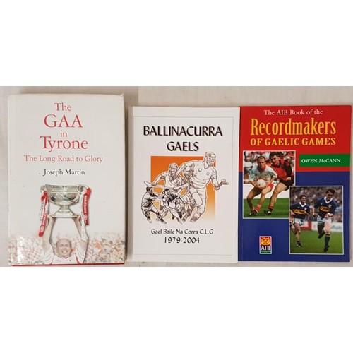 15 - G.A.A. Interest - <em>The G.A.A. In Tyrone, The Road To Glory</em> by Joseph Martin, dj, 2003; <em>B...