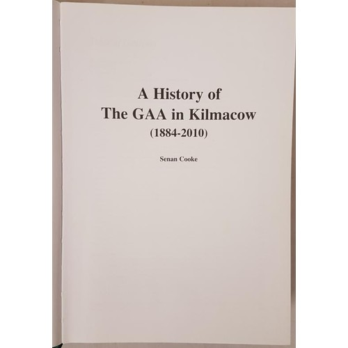 19 - Kilkenny G.A.A. - <em>A History Of The GAA in Kilmacow 1884-2010</em> by Senan Cooke. Naas Printing ...