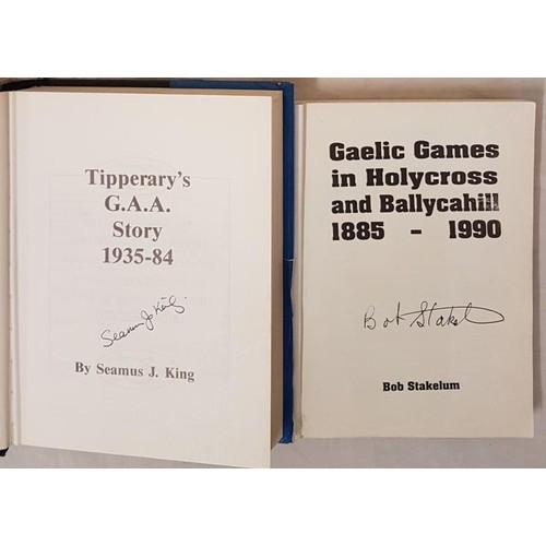 20 - Tipperary G.A.A. - <em>Gaelic Games in Holycross Ballycahill 1884-1990</em> by Bob Stakelum (SIGNED)...