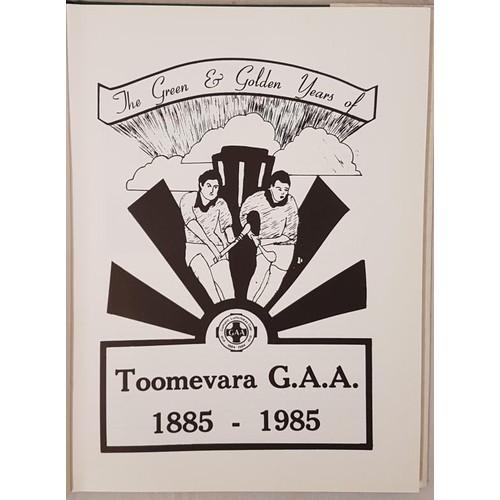 24 - Tipperary G.A.A. - <em>The Green & Golden Years Of Toomevara G.A.A. 1885-1985,</em> green cloth,...
