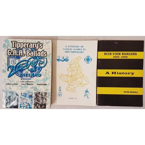 26 - Tipperary G.A.A. - <em>Suir View Rangers 1895-1898 A History</em> by Peter Meskell, 1997, pb;<em> A ...