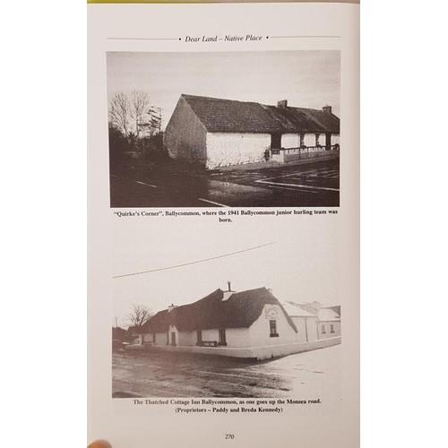 29 - Power, Martin <em>Dear Land - Native Place: Monsea and Dromineer - A History</em> Nenagh Guardian Lt...