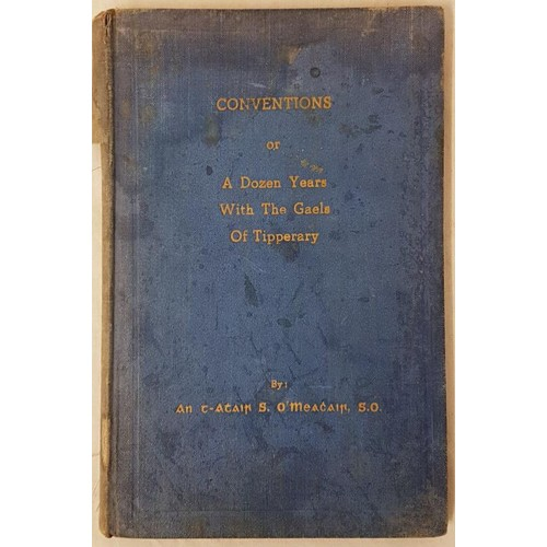 32 - Tipperary G.A.A. - <em>Conventions of a Dozen Years With The Gaels Of Tipperary</em> by An t-Atair S...