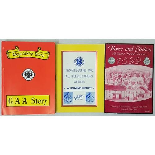 35 - Tipperary G.A.A. - <em>Moycarkey-Borris GAA Story</em>, c.1984, pb; <em>Two-Mile Borris 1900 All Ire...