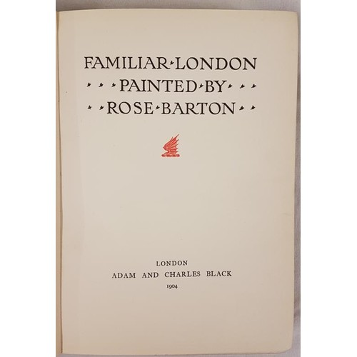47 - Rose Barton. <em>Familiar London</em>. 1904. 1st. edit. 61 fine colour plates by Tipperary born Bart...