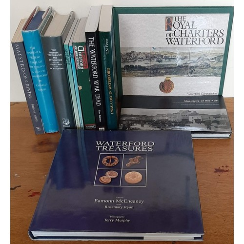 9 - Waterford Interest. Ten volumes including <em>A Labour History of Waterford</em> (Signed by author, ...