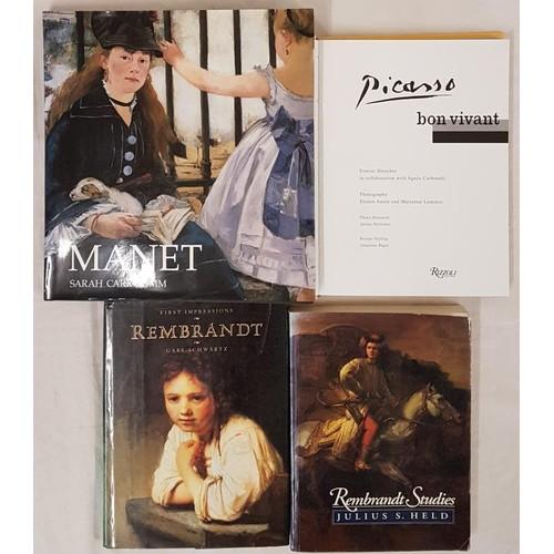 17 - Art: Picasso Bon Vivant, 4to 1996. Rembrandt Studies, 1991. First Impressions Rembrandt, 1992. Sarah...