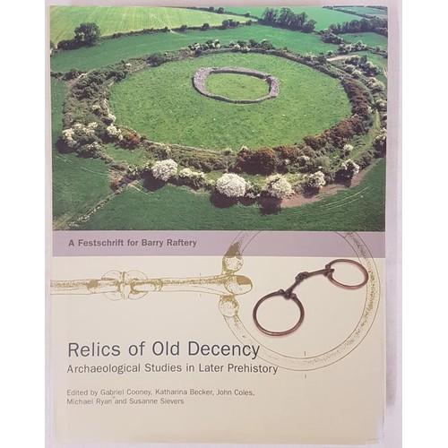 19 - <em>Relics of Old Decency</em>, festschrift for Barry Raftery, Large 4to, 560 pps, dj, mint copy, a ...