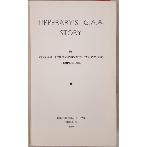 8 - Canon Fogarty, <em>Tipperary's GAA Story,</em> The Tipperary Star, Thurles, 1960, 8vo, 380 pps...