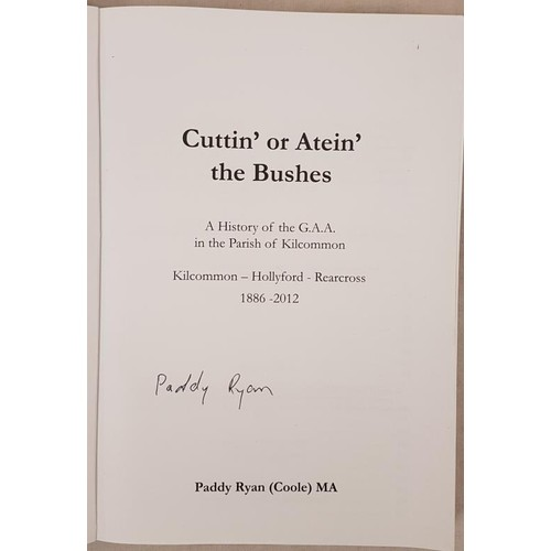 12 - G.A.A.<em> Cuttin' or Atein' The Bushes - A History of the G.A.A. in the Parish of Kilcommon</em>. K...