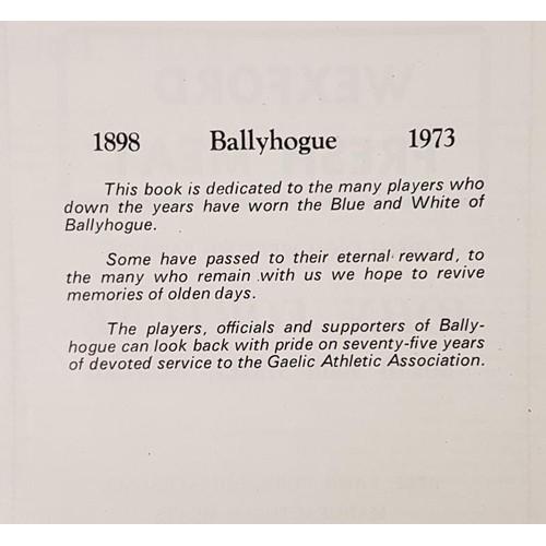 16 - Wexford G.A.A. - <em>Ballyhogue G.A.A. 75 Years of Club History 1898-1973</em>...