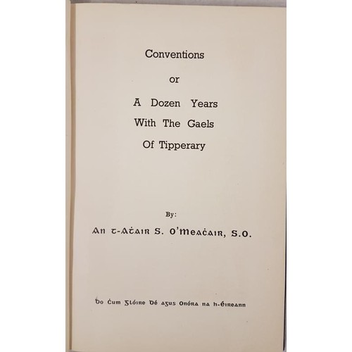 17 - Tipperary G.A.A. -<em> Conventions Of A Dozen Years With The Gaels Of Tipperary</em> by An t-Atair S...