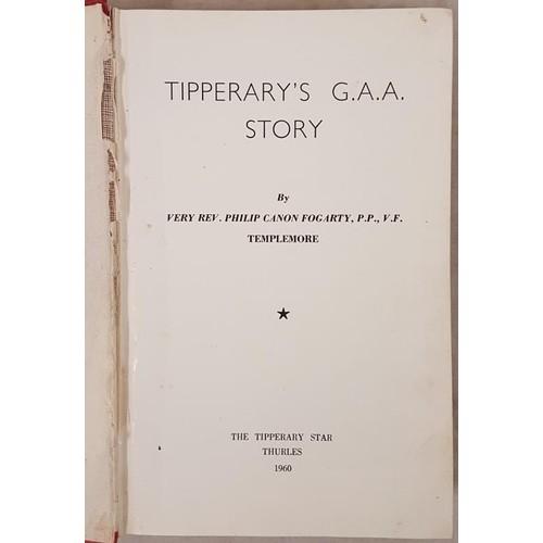 21 - <em>Tipperary's G.A.A. Story</em> by Very Rev. Philip Canon Fogarty, P.P., V.F., Templemore. The Tip...