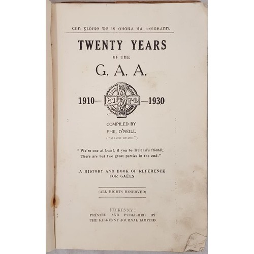22 - History of the G.A.A. 1910-1930 by Phil O'Neill (Sliabh Ruadh). 1931, Printed and Published by The K...