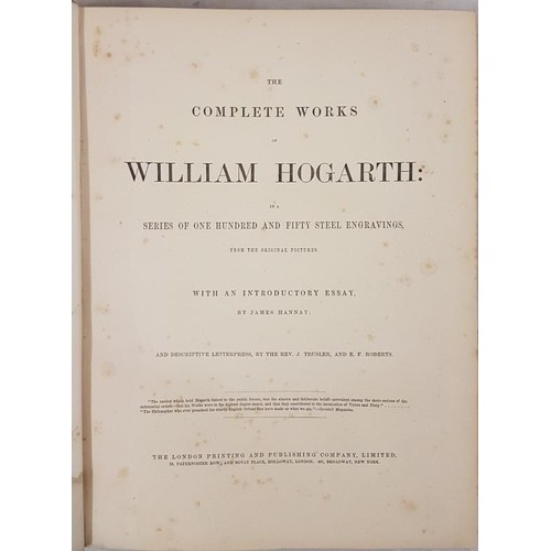 96 - Trusler & Roberts - The Complete Works of William Hogarth, lg. thick 4to L. n.d. c. 1850 with 15...