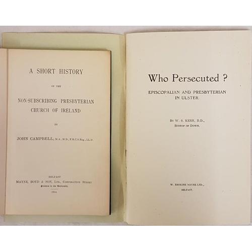 99 - John Campbell A Short History of the Non-subscribers Presbyterian Church of Ireland1914. First edi...