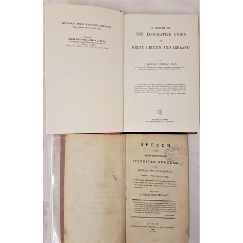 108 - Speech of right hon Douglas 1799 relative to A Union with Ireland. Dublin 1799 and T.D. Ingram. A Hi...