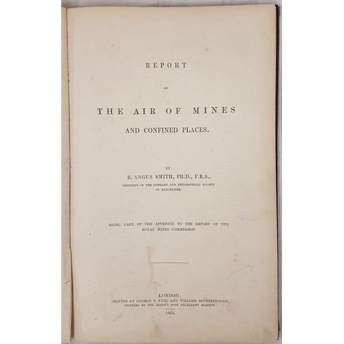 119 - R. Angus Smith. Report of the Air of Mines. 1864. 1st. Presentation copy from author to Professor B....