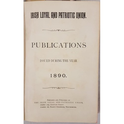173 - Irish Loyal and Patriotic Union Publications. Bound volume with hundreds of pamphlets and leaflets. ...