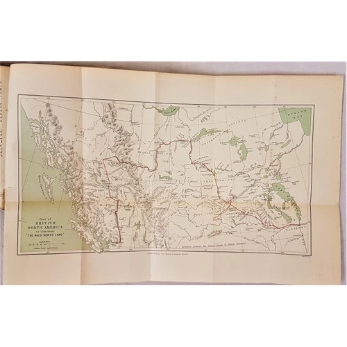 179 - Col. W. F. Butler. The Wild North Land. 1896. Large folding route map. Illustrated. The story of a W...