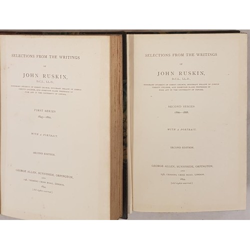 181 - John Ruskin. Selections from His Writings. First & Second series. 1894. 2 volumes in very fine u...