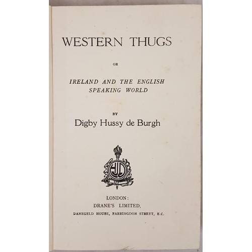 183 - Western Thugs or Ireland and the English Speaking World by Digby Hussy de Burgh. cloth. De Burgh a l...