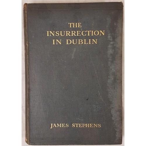 187 - James Stephens The Insurrection in Dublin, 1 volume, Dublin and London 1916