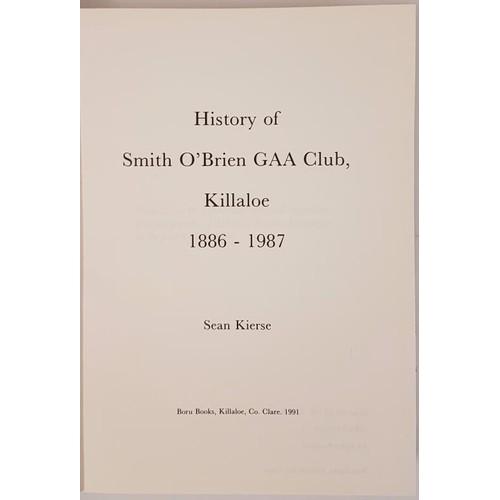 9 - History of Smith O'Brien GAA Club, Killaloe by Sean Kierse. Boru Books. 1991 in dj. Detailed h...