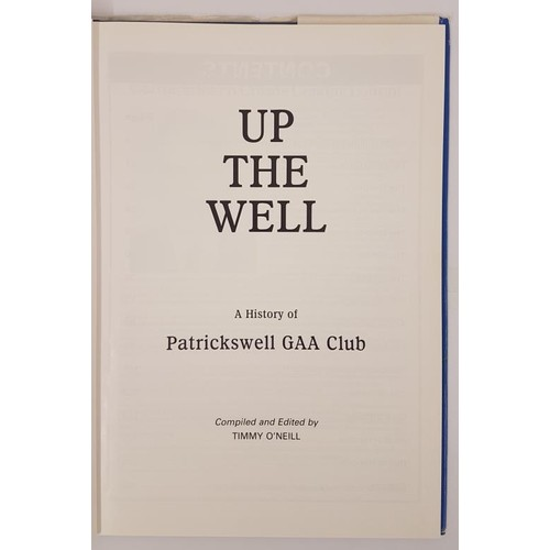 10 - Up the Well. A History of Patrickswell GAA Club [Limerick] compiled by Timmy O'Neill. [1991]. ...