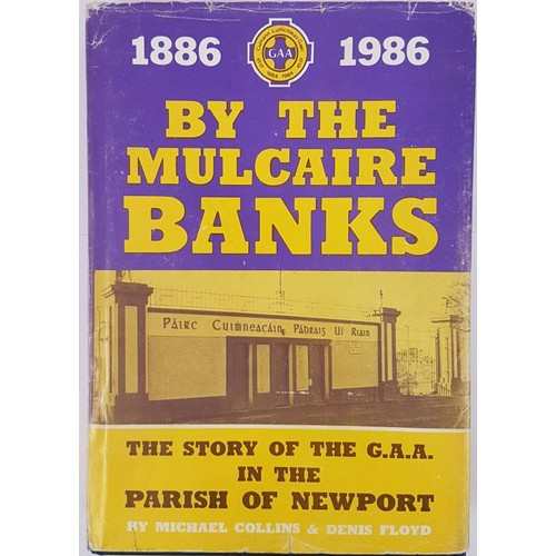 11 - By the Mulcair Banks. The Story of the GAA in the Parish of Newport [Tipperary] 1886-1986 by Collins...