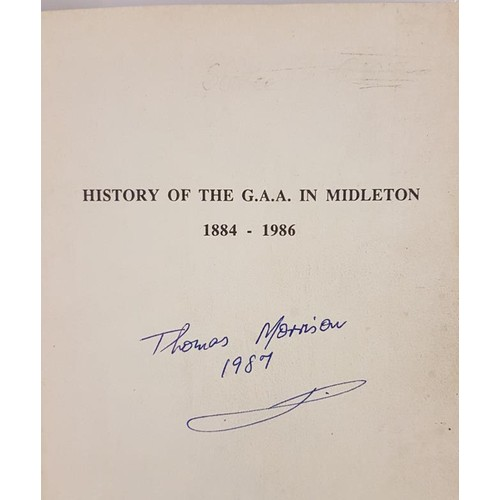 12 - A History of the GAA in Midleton [Cork]. 1884-1986. Functional binding . Scarce club history...