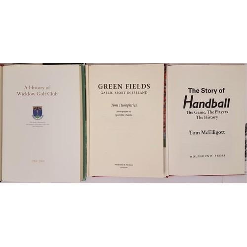 20 - A History of Wicklow Golf Club, 4to, dj, signed, 2004. Humphries, Green Fields, Gaelic Sport in Irel...