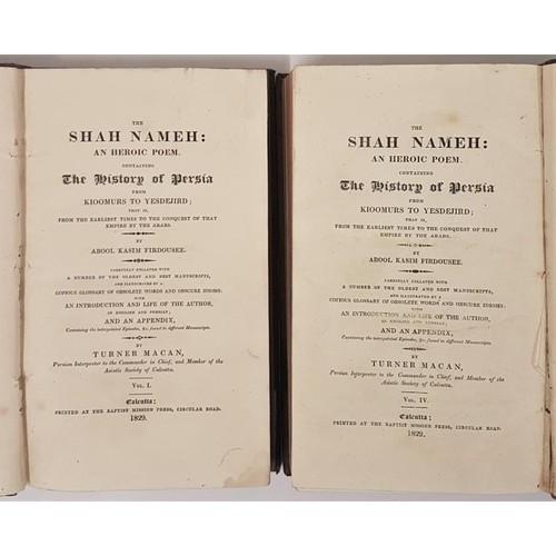 33 - Abool Kasim Firdousee, The Shah Nameh: an heroic poem..history of Persia. 2 vols, Calcutta 1829, in ...