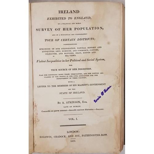 39 - A. Atkinson. Ireland Exhibited to England in a Survey of Her Population. Vol 1. 1823. Original calf....