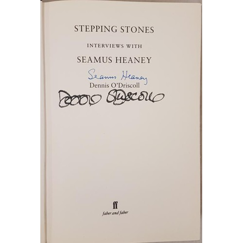 44 - Denis O'Driscoll. Stepping Stones – Interviews with Seamus Heaney. 2008. 1st. Signed by Heaney and O...