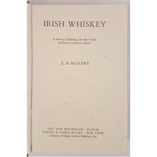 47 - Irish Whiskey. A History of Distilling, the Spirit Trade and Excise Controls in Ireland by E. B. McG...