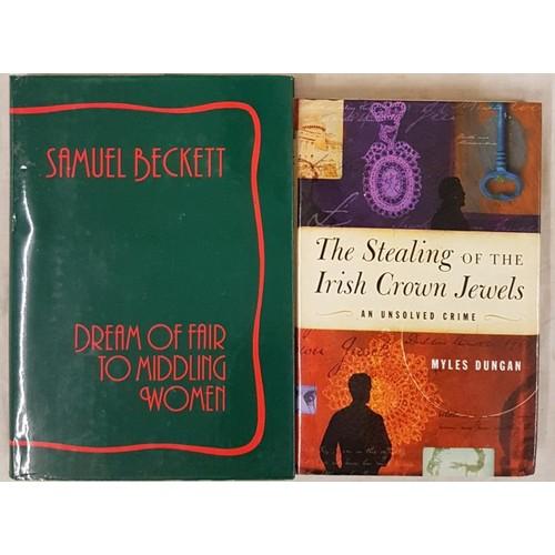 101 - Samuel Beckett. Dream of Fair to Middling Women. 1992. 1st D.J.; and Myles Dungan. The Stealin...