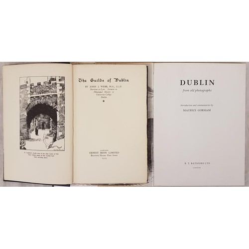 102 - John J. Webb. The Guilds of Dublin. 1929. 1st. Frontispiece by Sean O'Sullivan and map; and Maurice...