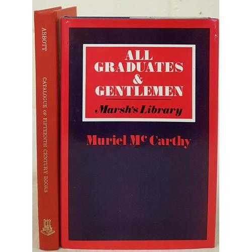 104 - McCarthy, M. All Graduates & Gentlemen. Marsh's Library, 1980; Abbott, T. K. Catalogue of Fiftee...