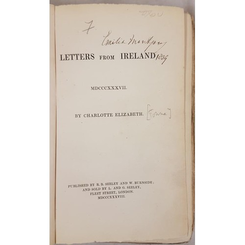 112 - Tonna, Charlotte Elizabeth:Letters from Ireland 1837, 1838, original cloth, very good. Letters on s...