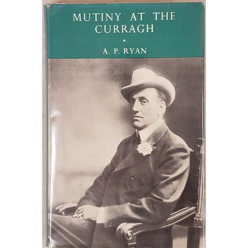 114 - Ryan, A. P. Mutiny at the Curragh, 1956, nice in dust jacket. Scarce thus. (1)